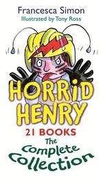 Horrid Henry Complete Collection : Horrid Henry - Francesca Simon