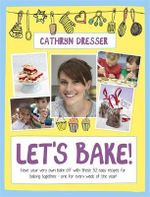 Let's Bake - Cathryn Dresser