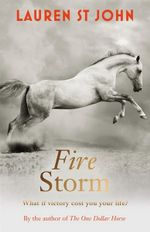Fire Storm : The One Dollar Horse Series : Book 3 - Lauren St.John