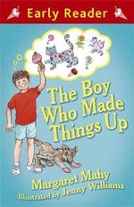 The Boy Who Made Things Up - Margaret Mahy