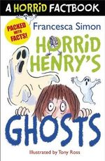 A Horrid Factbook : Horrid Henry's Ghosts - Francesca Simon