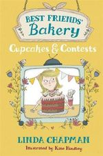 Cupcakes and Contests : Best Friends' Bakery - Linda Chapman