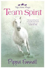 Team Spirit : Tilly's Horse, Magic - Pippa Funnell