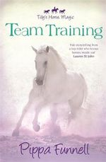 Team Training : Tilly's Horse, Magic - Pippa Funnell