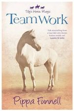 Team Work : Tilly's Horse, Magic - Pippa Funnell