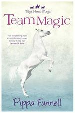 Team Magic : Tilly's Horse, Magic - Pippa Funnell