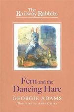 Fern and the Dancing Hare - Georgie Adams