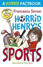 A Horrid Factbook : Horrid Henry Sports - Francesca Simon