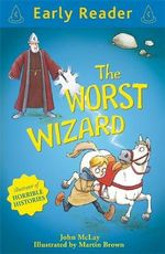 The Worst Wizard : Early Reader Series - John McLay