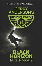 Gerry Anderson's Gemini Force One, Black Horizon - M. G. Harris