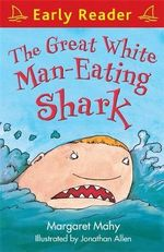 The Great White Man-Eating Shark : Early Reader - Margaret Mahy