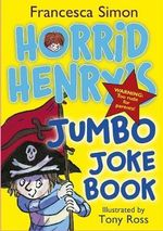 Horrid Henry's Jumbo Joke Book (3-in-1) : Horrid Henry - Francesca Simon