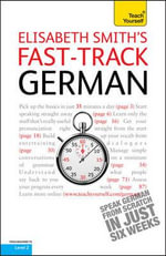 Fast-track German : Teach Yourself - Elisabeth Smith