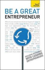 Be A Great Entrepreneur : Teach Yourself - Alexander Macmillan