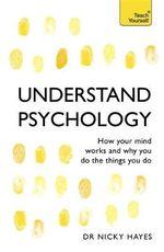 Understand Psychology : Teach Yourself - Nicky Hayes