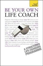 Be Your Own Life Coach : Teach Yourself  - Jeff Archer