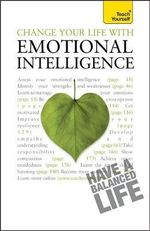Teach Yourself Change Your Life With Emotional Intelligence : A Teach Yourself Guide - Christine Wilding