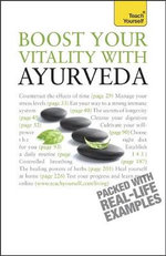 Boost Your Vitality With Ayurveda : Teach Yourself  - Sarah Lie