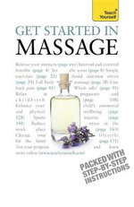 Get Started In Massage : Teach Yourself  - Denise Whichello Brown
