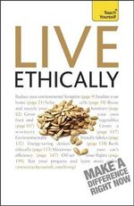 Live Ethically : Teach Yourself - Peter MacBride