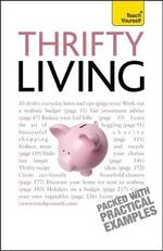 Teach Yourself Thrifty Living : Teach Yourself - Barty Phillips