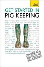 Get Started in Pig Keeping : Teach Yourself - Tony York