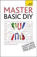 Master Basic DIY : Teach Yourself General - DIY Doctor