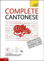 Complete Cantonese (Learn Cantonese with Teach Yourself) : Teach Yourself Complete Courses - Hugh Baker