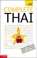 Complete Thai Beginner to Intermediate Course : Learn to Read, Write, Speak and Understand a New Language with Teach Yourself - David Smyth