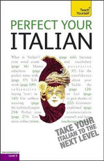 Perfect Your Italian : Teach Yourself  - Sylvia Lymbery