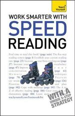Work Smarter With Speed Reading : Teach Yourself - Tina Konstant