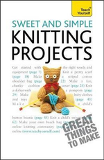 Teach Yourself : Sweet and Simple Knitting Projects: 2010 - Sally Walton
