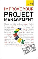 Improve Your Project Management : Teach Yourself - Phil Baguley