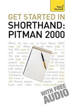 Get Started In Shorthand Pitman 2000 : Teach Yourself  - Pitman Publishing