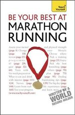 Be Your Best At Marathon Running : Teach Yourself  - Tim Rogers