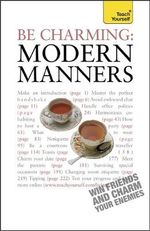 Be Charming Modern Manners : Teach Yourself - Edward Cyster