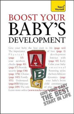 Boost Your Baby's Development : Teach Yourself  - Caroline Deacon