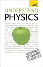 Understand Physics : Teach Yourself  - Jim Breithaupt