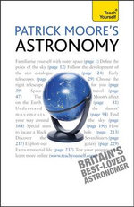 Patrick Moore's Astronomy : Teach Yourself - Sir Patrick
