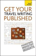 Get Your Travel Writing Published : Teach Yourself - Cynthia Dial