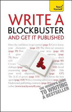 Write A Blockbuster and Get It Published : Teach Yourself - Helen Corner