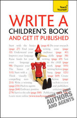 Write A Children's Book and Get It Published : Teach Yourself  - Allen Frewin Jones