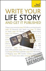 Write Your Life Story And Get It Published : Teach Yourself - Anne Gawthorpe