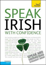 Speak Irish with Confidence : Teach Yourself - Donall Mac Ruairi