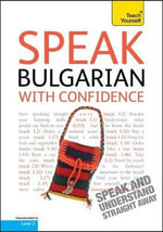 Speak Bulgarian with Confidence : Teach Yourself - Mira Kovatcheva