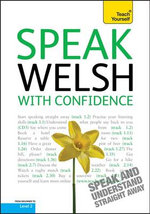 Speak Welsh With Confidence : Teach Yourself - Kara Lewis