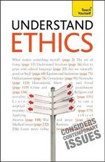 Understand Ethics : Teach Yourself  - Mel Thompson