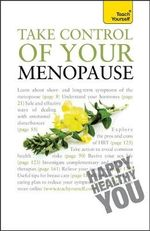 Take Control of Your Menopause : Teach Yourself 2010 - Janet Wright