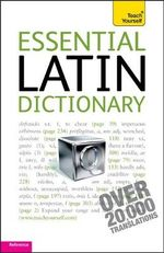 Essential Latin Dictionary : Ty Dictionaries - Alistair Wilson