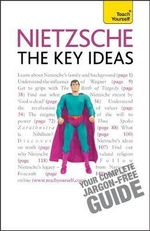 Nietzsche The Key Ideas :  The Key Ideas - Roy Jackson